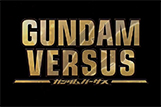 Videos: Gundam Versus Officially Announced for North America and Europe